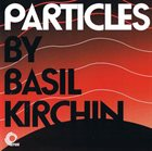 BASIL KIRCHIN Particles album cover