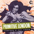 BASIL KIRCHIN Primitive London album cover