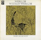 BASIL KIRCHIN Worlds Within Worlds (1 & 2) album cover