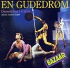 BAZAAR En Gudedrøm album cover