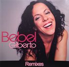 BEBEL GILBERTO Remixes album cover