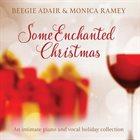 BEEGIE ADAIR Beegie Adair / Monica Ramsey : Some Enchanted Christmas album cover