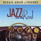 BEEGIE ADAIR Jazz for the Road album cover