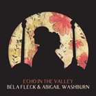 BÉLA FLECK Bela Fleck / Abigail Washburn : Echo In The Valley album cover