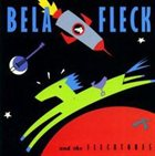 BÉLA FLECK Bela Fleck and the Flecktones album cover