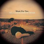 BÉLA FLECK Music For Two (with Edgar Meyer) album cover