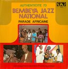 BEMBEYA JAZZ NATIONAL Authenticité 73 : Parade Africaine album cover