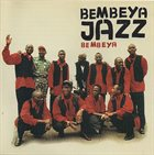 BEMBEYA JAZZ NATIONAL Bembeya album cover