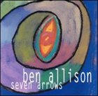 BEN ALLISON Seven Arrows album cover