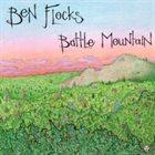 BEN FLOCKS Battle Mountain album cover