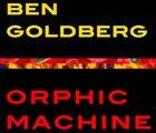 BEN GOLDBERG Orphic Machine album cover