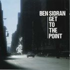 BEN SIDRAN Get To The PoInt album cover