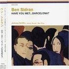 BEN SIDRAN Have You Met...Barcelona? album cover