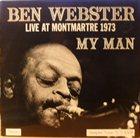 BEN WEBSTER My Man - Live At Montmartre 1973 Album Cover