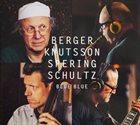 BENGT BERGER Bengt Berger / Jonas Knutsson / Christian Spering / Max Schultz : Blue Blue album cover