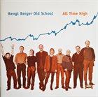 BENGT BERGER Bengt Berger Old School : All Time High album cover