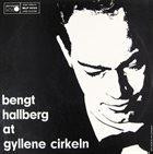 BENGT HALLBERG At Gyllne Cirkeln album cover
