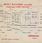 BENGT HALLBERG Bengt Hallberg Orchestra feat. Lars Gullin album cover
