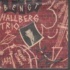 BENGT HALLBERG Bengt Hallberg Trio album cover