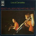 BENGT HALLBERG Bengt Hallberg/Red Mitchell Duo ‎: Live At Cervantes album cover