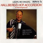 BENGT HALLBERG Hallberg's Hot Accordion In The Foreground album cover