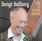 BENGT HALLBERG Live At Jazzens Museum album cover