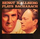 BENGT HALLBERG Plays Bacharach album cover