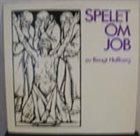 BENGT HALLBERG Spelet Om Job album cover