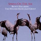 BENGT HALLBERG Spring On The Air album cover
