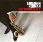 BENJAMIN HERMAN Benjamin Herman Featuring Bert Joris, Misha Mengelberg : Heterogenity album cover