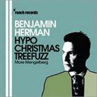 BENJAMIN HERMAN Hypochristmastreefuzz album cover