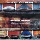BENNIE WALLACE Bennie Wallace, Jimmy Knepper, Eddie Gomez, Dannie Richmond : Bennie Wallace Plays Monk album cover