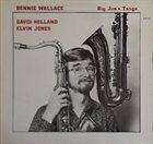 BENNIE WALLACE Big Jim´s Tango album cover