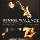 BENNIE WALLACE Someone To Watch Over Me album cover
