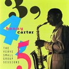 BENNY CARTER 3 4 5: The Verve Small Group Sessions album cover