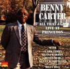 BENNY CARTER All That Jazz: Live at Princeton album cover