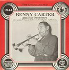 BENNY CARTER The Uncollected Benny Carter And His Orchestra -1944 album cover