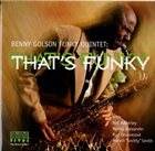 BENNY GOLSON Benny Golson Funky Quintet: That's Funky album cover