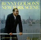 BENNY GOLSON Benny Golson's New York Scene album cover