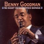 BENNY GOODMAN 16 Most Requested Songs album cover
