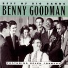 BENNY GOODMAN Best of Big Bands: Benny Goodman (feat. Helen Forrest) album cover
