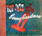 BENNY GOODMAN Hot Jazz album cover