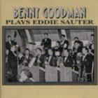BENNY GOODMAN Plays Eddie Sauter album cover