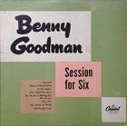 BENNY GOODMAN Session For Six album cover