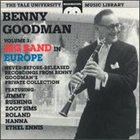 BENNY GOODMAN The Yale University Music Library, Volume 3: Big Band in Europe album cover