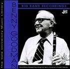 BENNY GOODMAN The Yale University Music Library, Volume 4: Big Band Recordings album cover