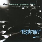 BENNY GREEN (PIANO) Testifyin'!: Live at the Village Vanguard album cover