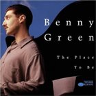 BENNY GREEN (PIANO) The Place To Be album cover