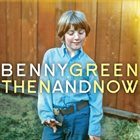 BENNY GREEN (PIANO) Then And Now album cover