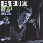 BENNY GREEN (PIANO) These Are Soulful Days album cover